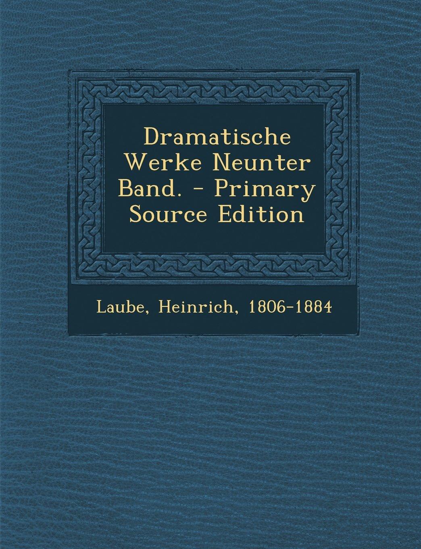 Read Online Dramatische Werke Neunter Band. - Primary Source Edition (German Edition) pdf epub