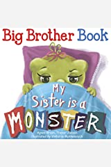 My Sister Is a Monster: Funny Story on Big Brother and New Baby Sister How He Sees Her; Sibling Book for Children Kindle Edition