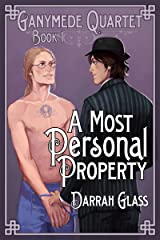 A Most Personal Property (Ganymede Quartet Book 1) Kindle Edition