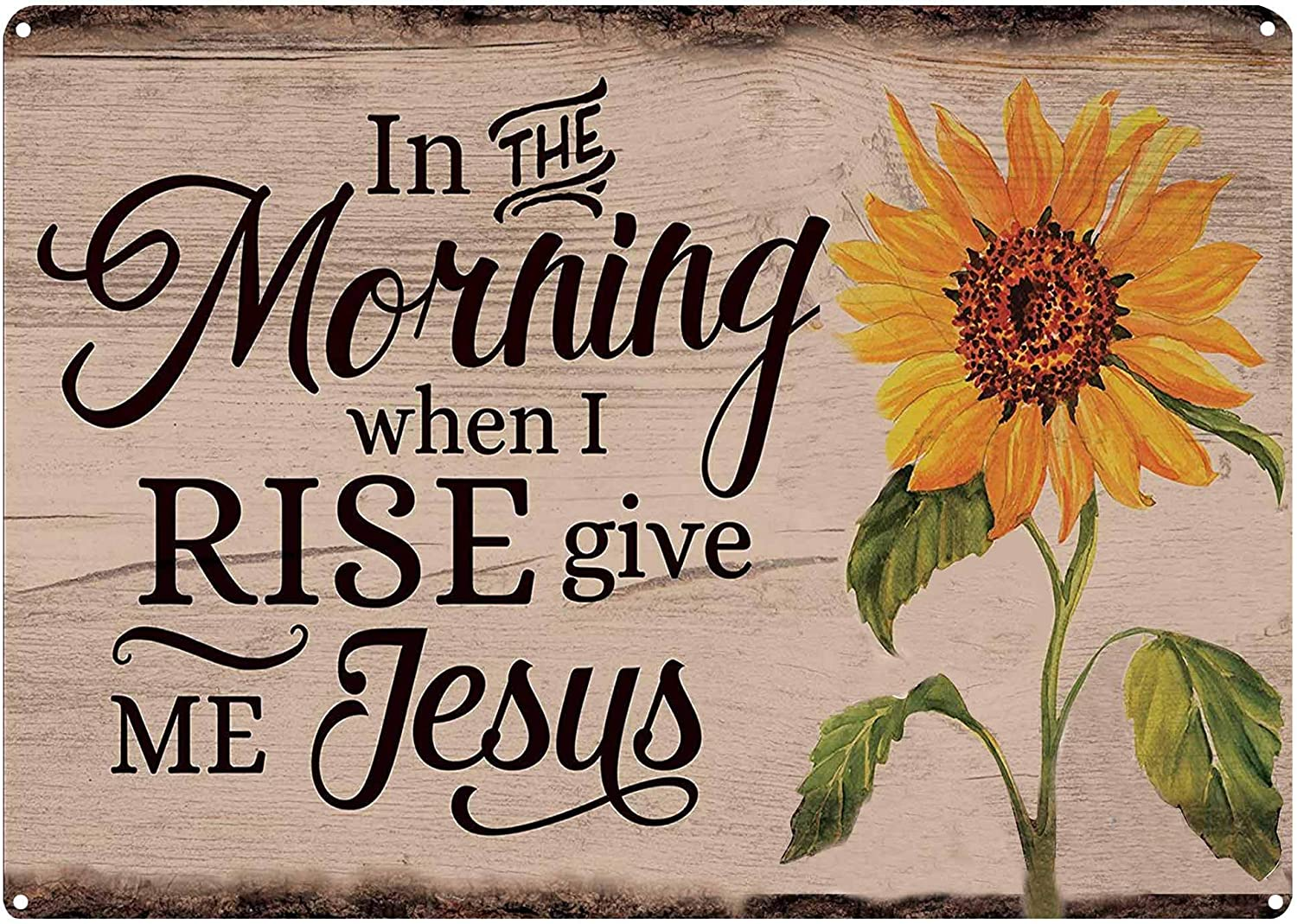 LASMINE Tin Signs in The Morning When I Rise Give Me Jesus Sunflower Bar Country Home Bedroom Creative Wall Restaurant Hang Sign Gift8X12Inch
