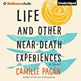 Life and Other Near-Death Experiences: A Novel