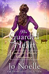 His Guarded Heart: Sweet & Clean Western Romance (Cowboys and Angels Beginnings Book 3) Kindle Edition