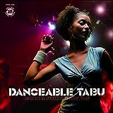 ダンサブル・タブー:ダンス&ファンク・コレクション