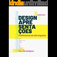 Design: apresentações profissionais de alto impacto para não-designers