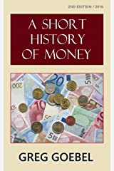 A Short History Of Money Kindle Edition
