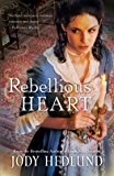 Rebellious Heart (Hearts of Faith Book 3)