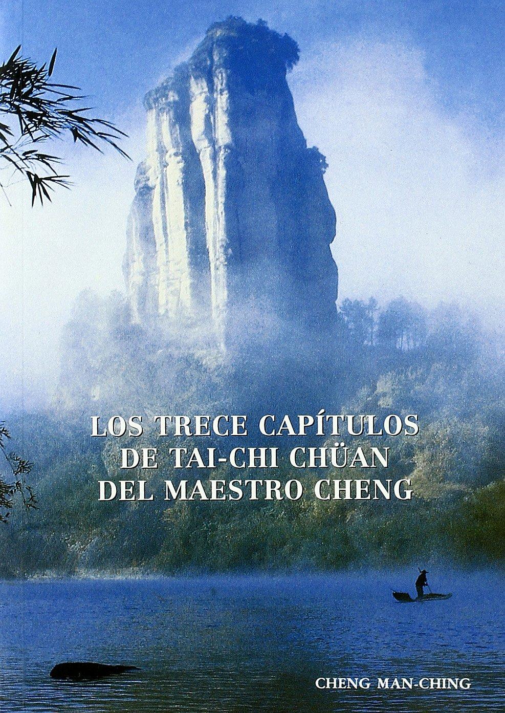 Trece capitulos del tai-chi chuan del maestro cheng, los: Amazon ...