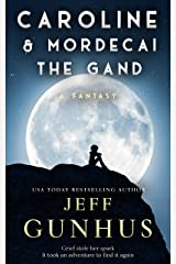 Caroline And Mordecai The Gand: A Fantasy Novella Kindle Edition