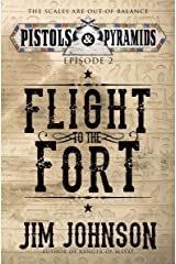 Flight to the Fort (Pistols and Pyramids Book 2) Kindle Edition
