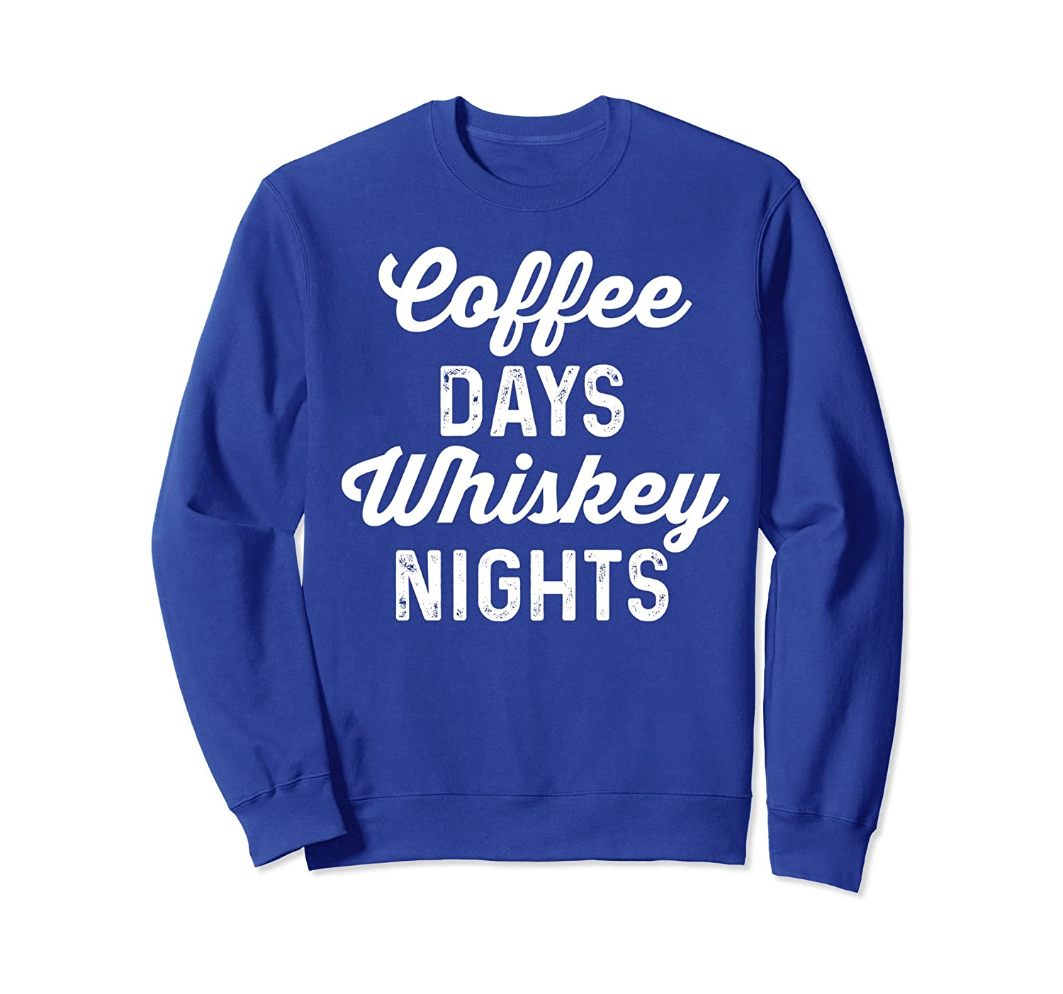 Coffee Days Whiskey Nights Sweatshirt For Men and Women-alottee gift