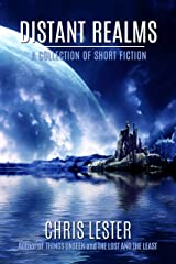 Distant Realms: A Collection of Short Fiction Kindle Edition
