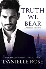 Truth We Bear (Pieces of Me Book 2) Kindle Edition