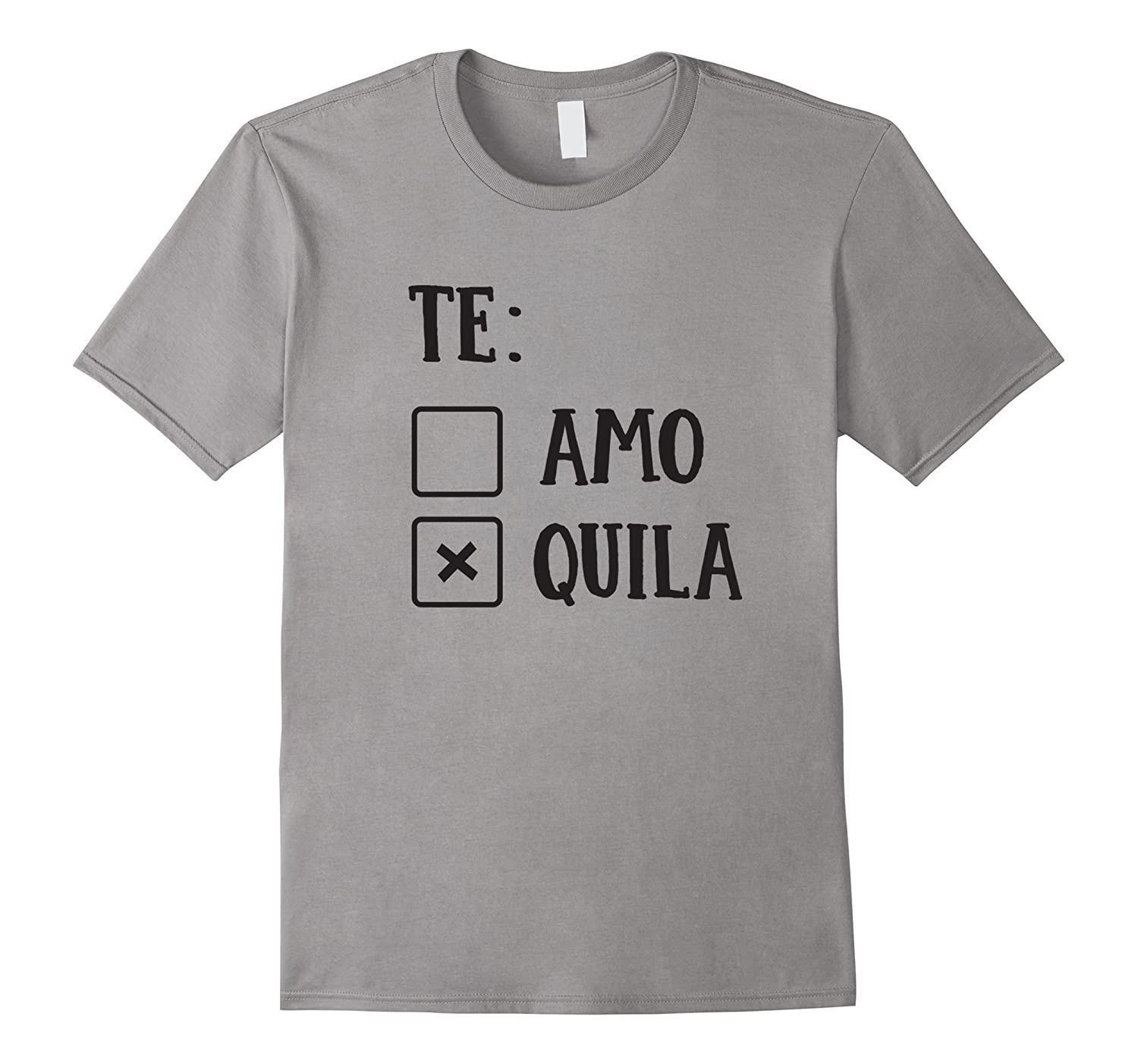 TE Amo or Quila Cool T-Shirt Tequila Alcohol Tshirt Party-Vaci