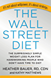 The Wall Street Diet: The Surprisingly Simple Weight Loss Plan for Hardworking People Who Don't Have Time to Diet (English Edition)