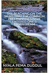 The Teaching on the Signs that the Common Preliminaries Have Entered One's Mindstream Kindle Edition