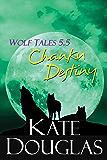 Wolf Tales 5.5: Chanku Destiny