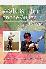 Walk & Run on the Guitar (Inglis Academy: Keys to Guitar Book 4) Kindle Edition