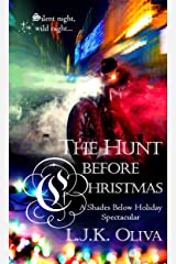 The Hunt Before Christmas: A Shades Below Holiday Spectacular Kindle Edition