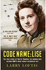 Code Name: Lise: The True Story of Odette Sansom, WWII's Most Highly Decorated Spy (Official UK Edition) Hardcover