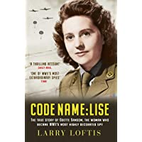 Code Name: Lise: The True Story of Odette Sansom, WW2's Most Highly Decorated Spy