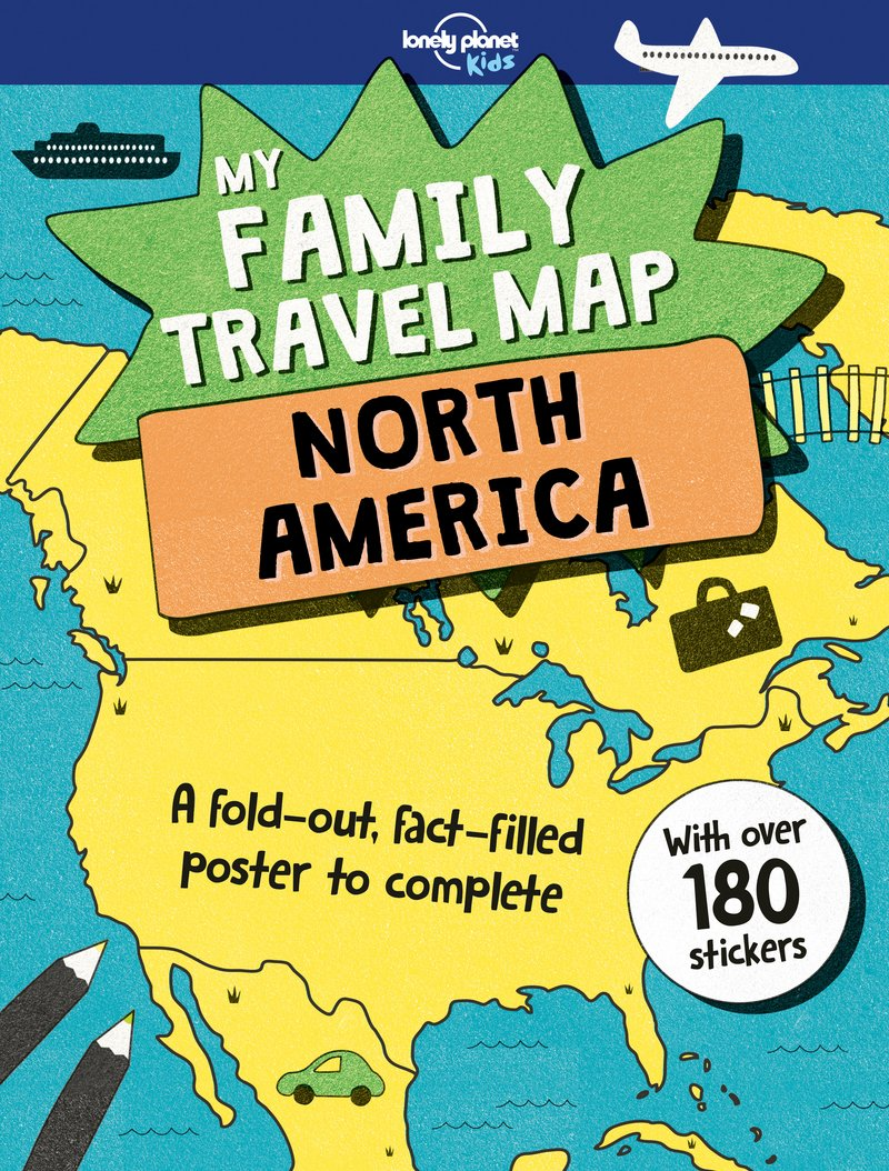 My Family Travel Map - North America (Lonely Planet Kids): Lonely ...