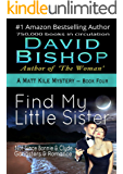 Find My Little Sister (A Matt Kile Mystery Book 4)