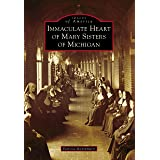 Immaculate Heart of Mary Sisters of Michigan (Images of America)