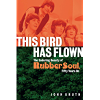 This Bird Has Flown: The Enduring Beauty of Rubber Soul, Fifty Years On