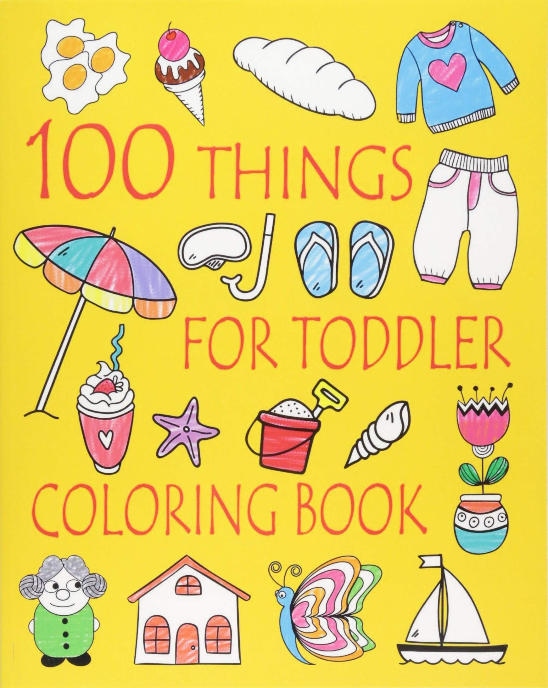 - 100 Things For Toddler Coloring Book: Easy And Big Coloring Books