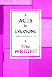 Acts for Everyone Part 2: Chapters 13-28 Pt. 2 (New Testament for Everyone)