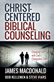 Christ-Centered Biblical Counseling (English Edition)