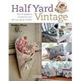 Half Yard# Vintage: Sew 23 gorgeous accessories from left-over pieces of fabric