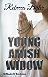 Young Amish Widow - 50 Shades of Amish Love: (AMISH ROMANCE) Amish Love Stories Series