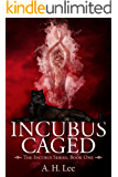 Incubus Caged (The Incubus Series Book 1)