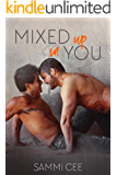 Mixed Up In You (In You Series Book 1)