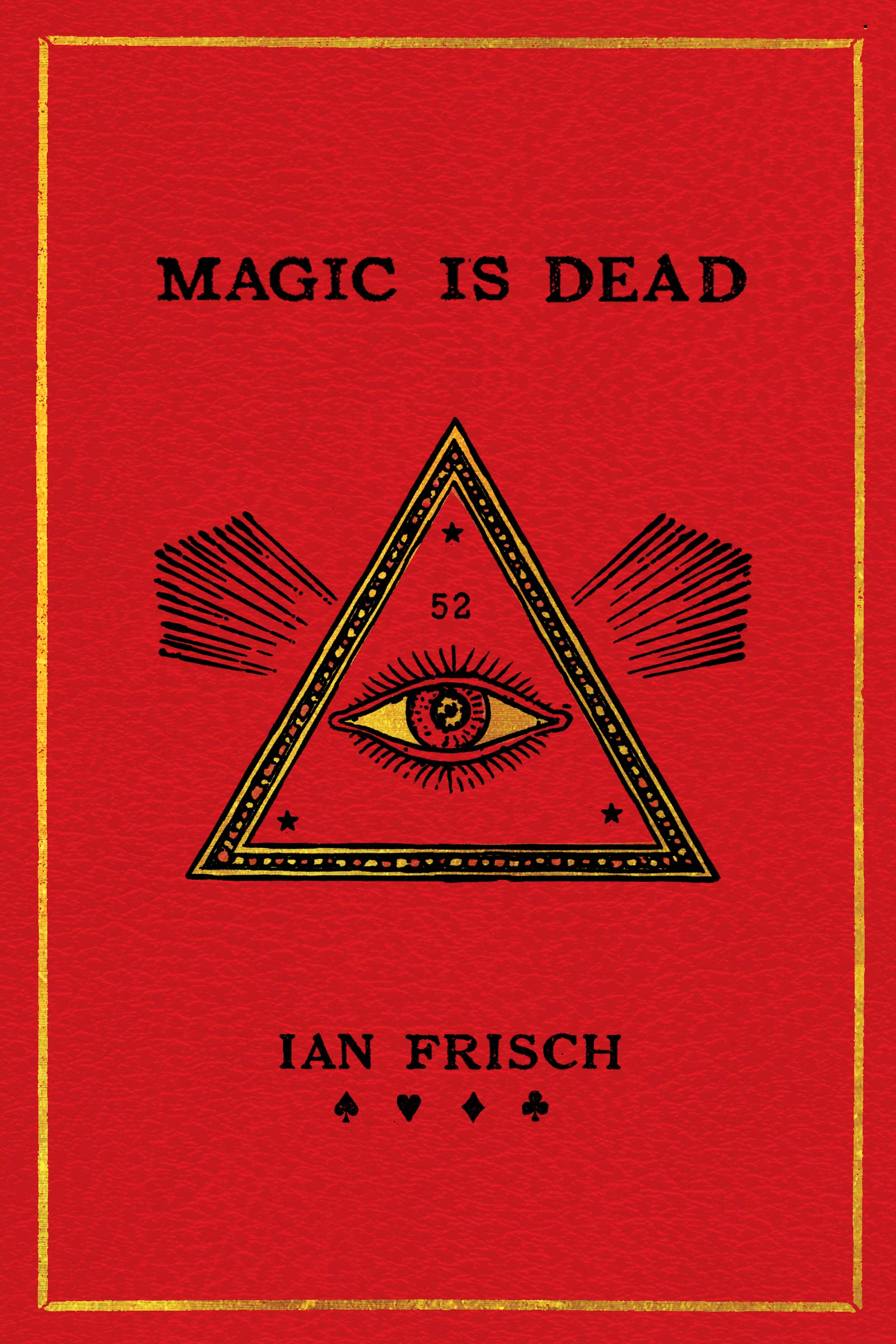 Magic Is Dead  My Journey Into The World's Most Secretive Society Of Magicians