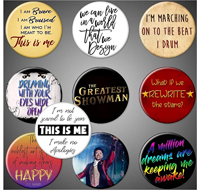 Amazon Com Greatest Showman Quotes Pinbacks 1 75 Inspirational Sayings This Is Me Hugh Jackman P T Barnum Circus Dreaming With Your Eyes Wide Open Set Of 9 Bonus Jackets Bags Kitchen Dining