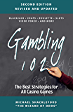Gambling 102: The Best Strategies for All Casino Games 2nd Edition