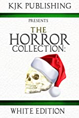 The Horror Collection: White Edition Kindle Edition