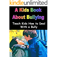 A Kids Book About Bullying: Teach Kids How to Deal With a Bully
