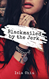 Blackmailed by the Jerk