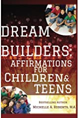 Dream Builders: Affirmations for Children and Teens Kindle Edition