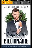Forgiving the Billionaire (A Clean Billionaire Romance Book 2)
