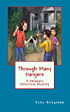 Through Many Dangers: A Delaware Detectives Mystery (The Delaware Detectives Book 2)
