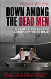 Down Among the Dead Men: A Year in the Life of a Mortuary Technician (English Edition)