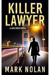 Killer Lawyer (Jake Wolfe Book 3) Kindle Edition