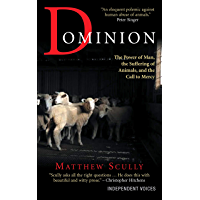 Dominion: The Power of Man, the Suffering of Animals, and the Call to Mercy (English Edition)
