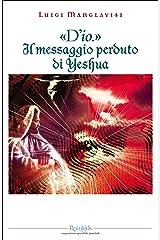 «D'io.» Il messaggio perduto di Yeshua (Italian Edition) Kindle Edition