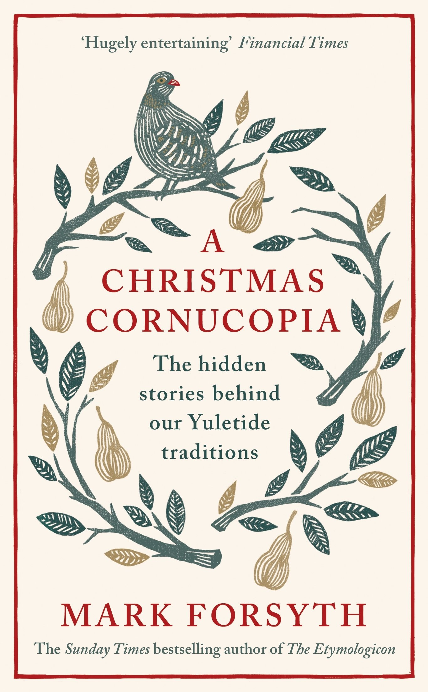 A Christmas Cornucopia: The Hidden Stories Behind Our Yuletide ...
