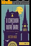 O corcunda de Notre Dame: Edição comentada (Clássicos Zahar)